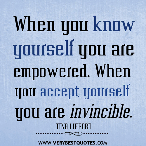 When-you-know-yourself-you-are-empowered.-When-you-accept-yourself-you-are-invincible-quotes.1